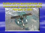 suitsat will be launched from the international space station iss february 3 2006