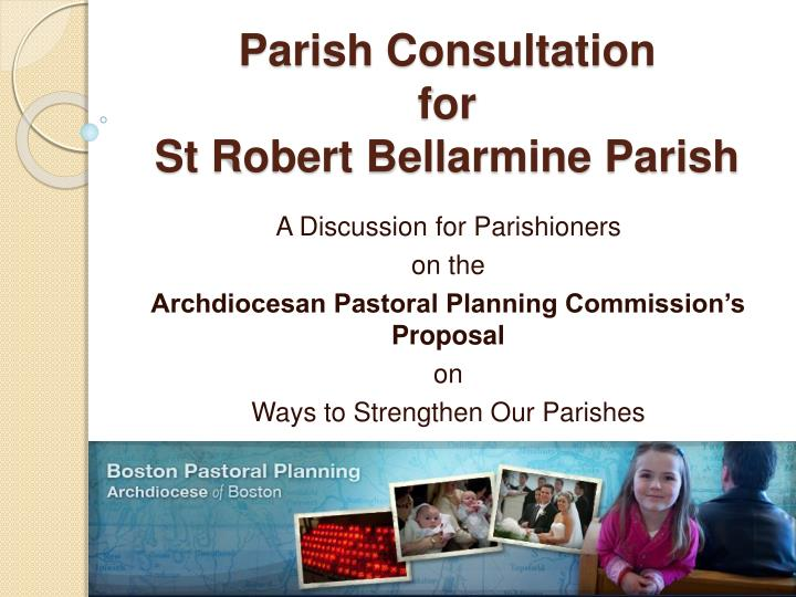 parish consultation for st robert bellarmine parish n.