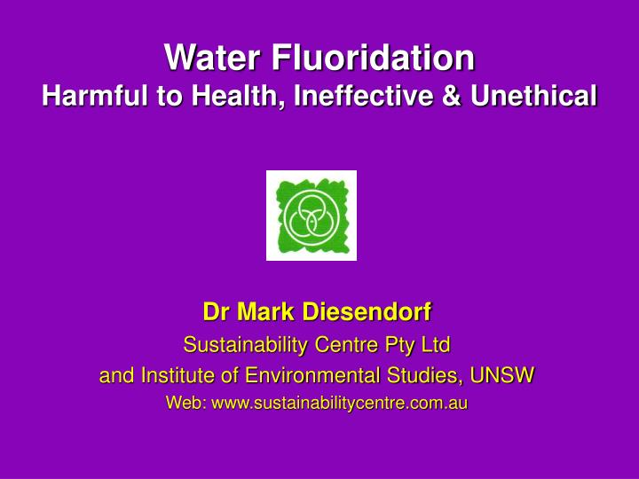 water fluoridation harmful to health ineffective unethical n.