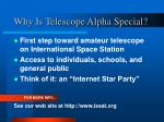 why is telescope alpha special