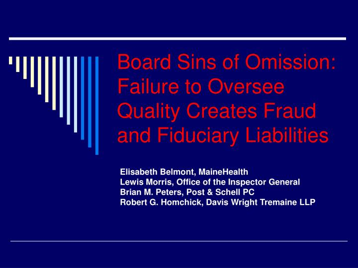 board sins of omission failure to oversee quality creates fraud and fiduciary liabilities n.