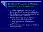 dr bones presence at meetings discussing his performance