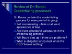 review of dr bones credentialing processes