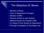 the ubiquitous dr bones