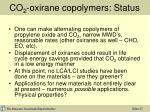 co 2 oxirane copolymers status