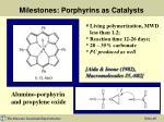 milestones porphyrins as catalysts