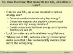 so does that mean that research into co 2 utilization is futile1