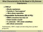 what characteristics do we need in co 2 oxirane copolymers