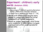 experiment children s early words goldstein 2003