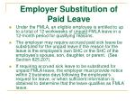 employer substitution of paid leave