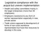 legislative compliance with the acquis but uneven implementation