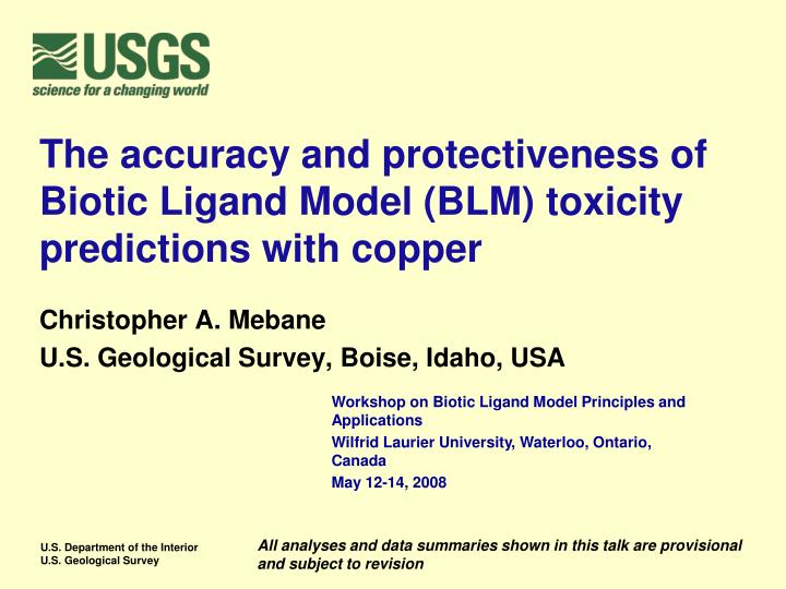 the accuracy and protectiveness of biotic ligand model blm toxicity predictions with copper n.