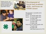 development of social and academic skills and focus on stem careers