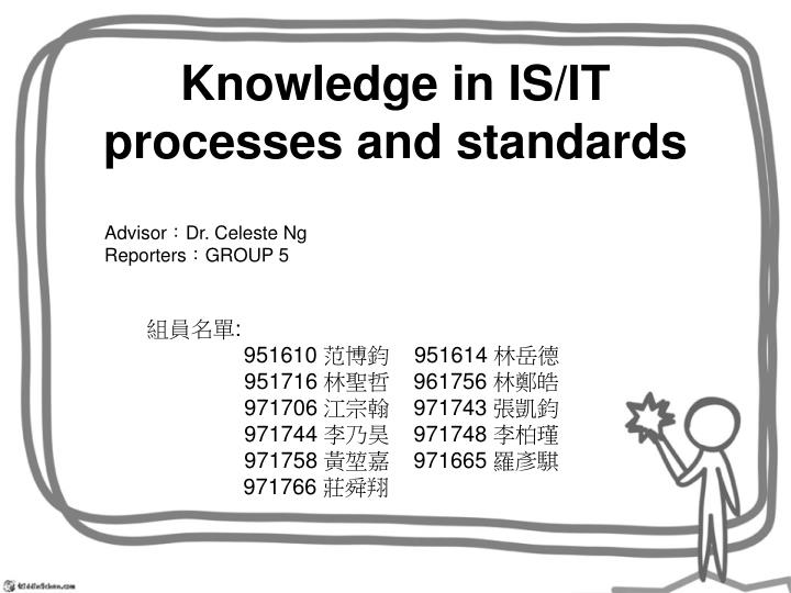 knowledge in is it processes and standards n.