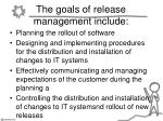 the goals of release management include