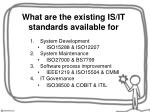 what are the existing is it standards available for