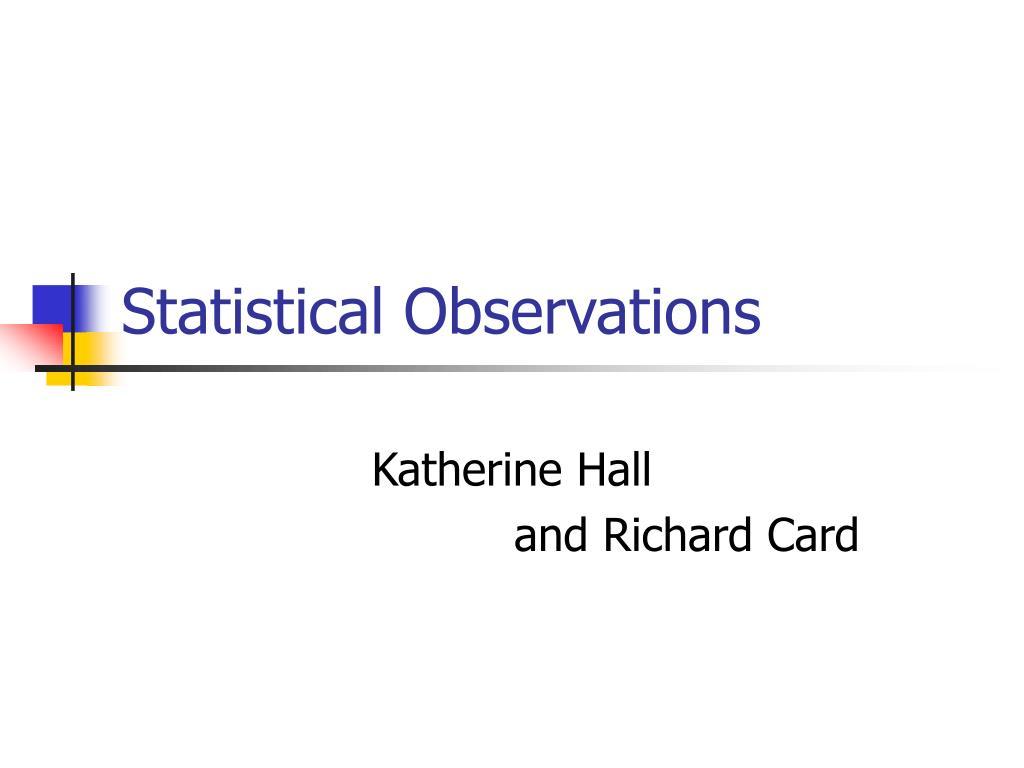 Statistical Observations