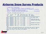 airborne snow survey products1