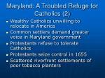 maryland a troubled refuge for catholics 2