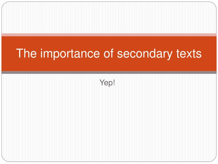 the importance of secondary texts n.