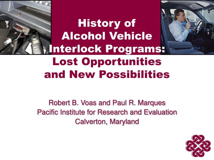 history of alcohol vehicle interlock programs lost opportunities and new possibilities n.