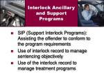 interlock ancillary and support programs