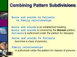 combining pattern subdivisions