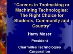 careers in toolmaking or machining technologies the right choice for students community and country