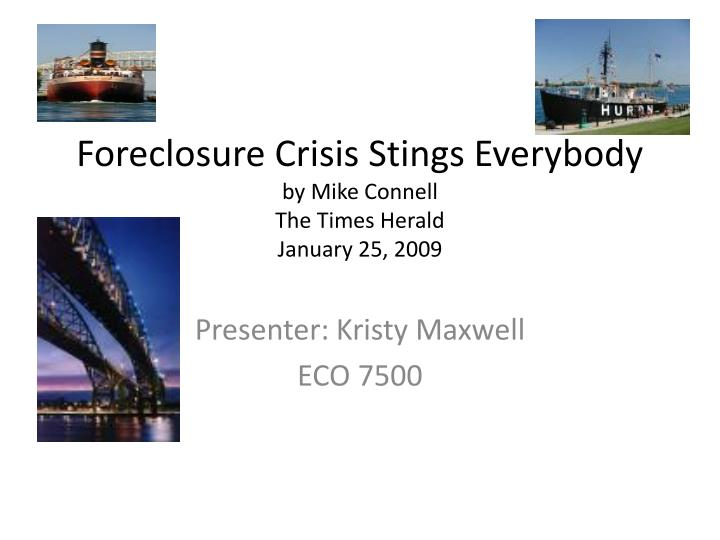 foreclosure crisis stings everybody by mike connell the times herald january 25 2009 n.