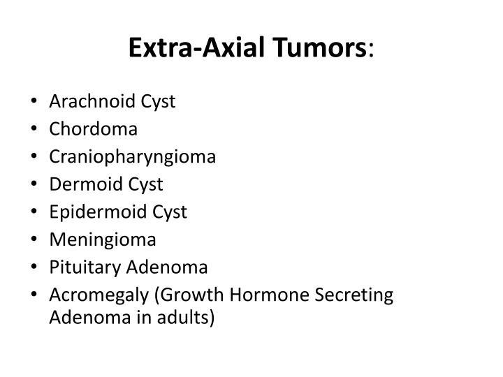 Extra axial tumors