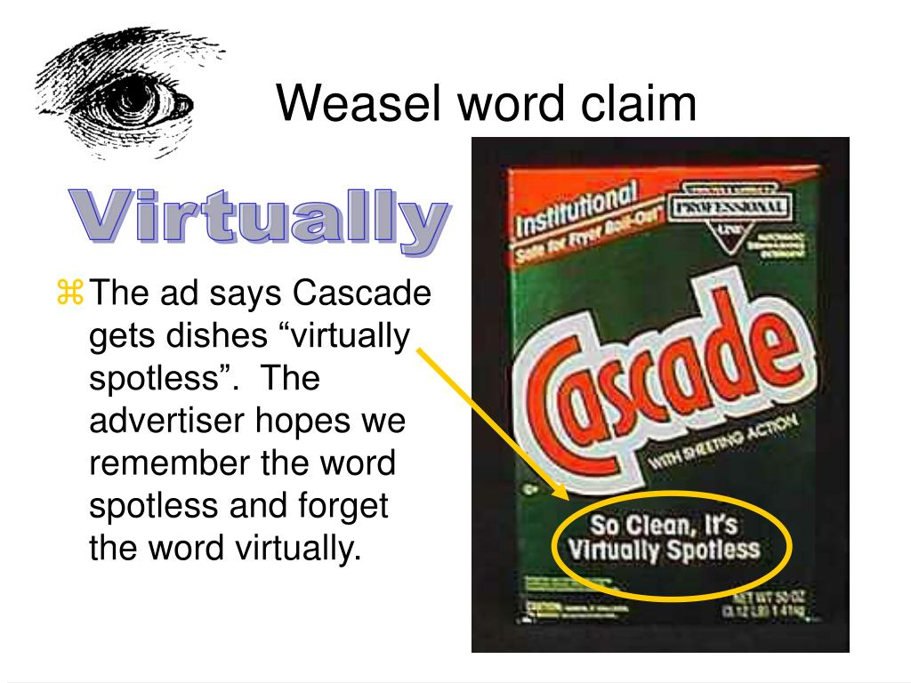 "The ad says Cascade gets dishes ""virtually  spotless"".  The advertiser hopes we remember the word spotless and forget the word virtually."