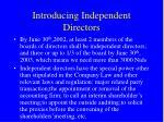 introducing independent directors
