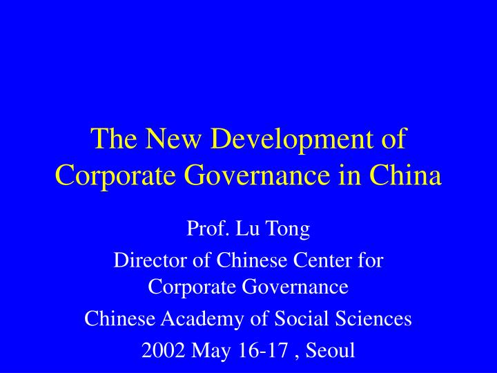 the new development of corporate governance in china n.