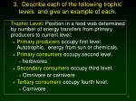 3 describe each of the following trophic levels and give an example of each
