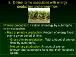 8 define terms associated with energy production and energy flow