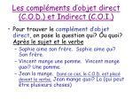 les compl ments d objet direct c o d et indirect c o i