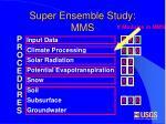 super ensemble study mms