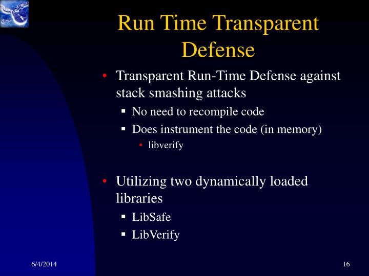 Run Time Transparent Defense