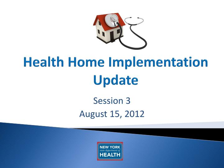 health home implementation update n.