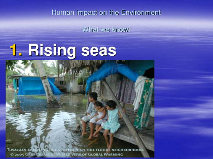 human impact on the environment what we know n.