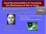 usual recommendation for increasing the effectiveness of war on terror