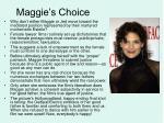 maggie s choice