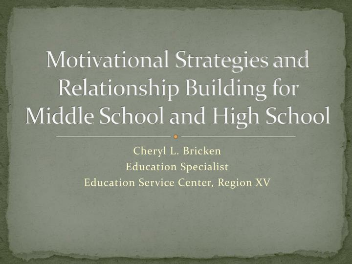 motivational strategies and relationship building for middle school and high school n.