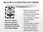blacks against black crime a non profit community service group dedicated to1