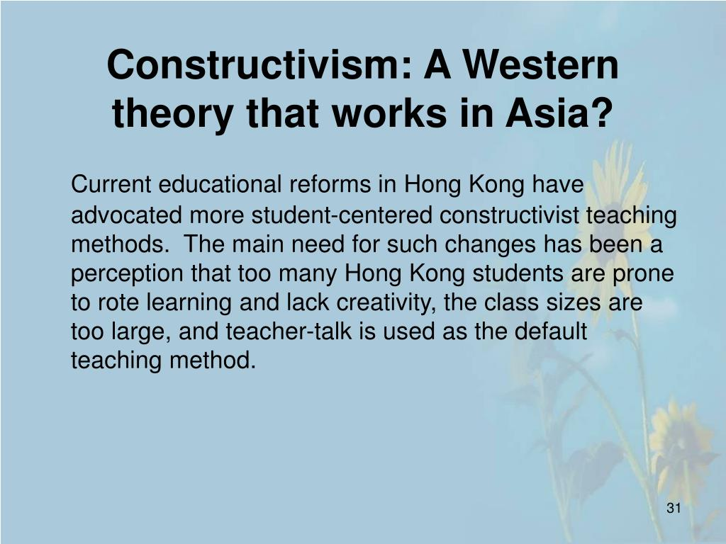 Constructivism: A Western theory that works in Asia?