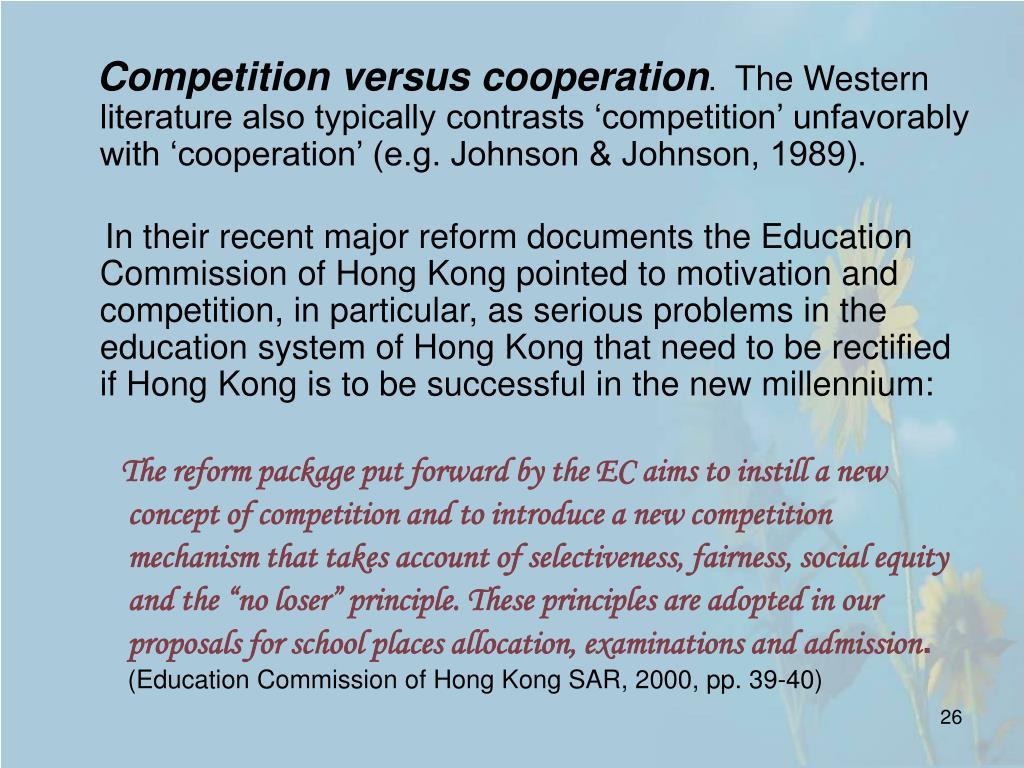 Competition versus cooperation