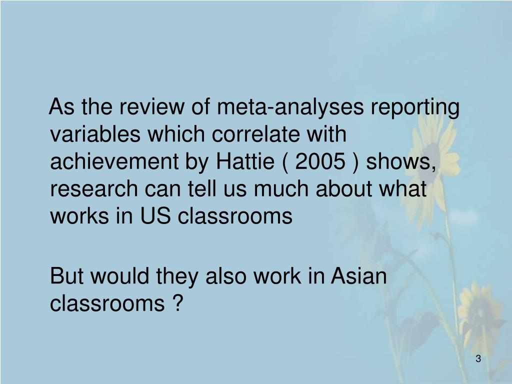 As the review of meta-analyses reporting variables which correlate with