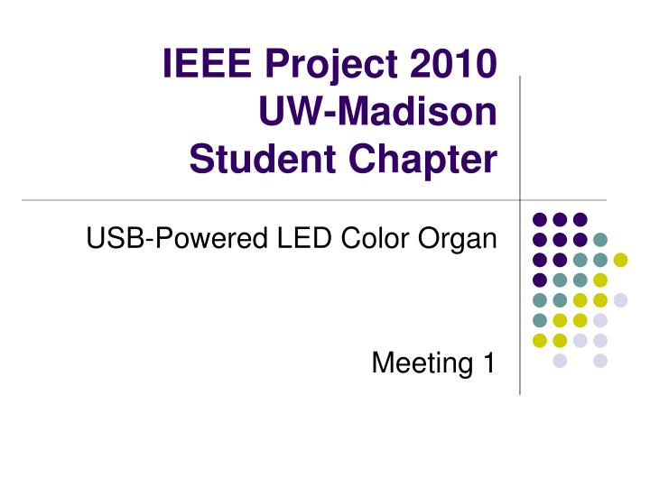 ieee project 2010 uw madison student chapter n.