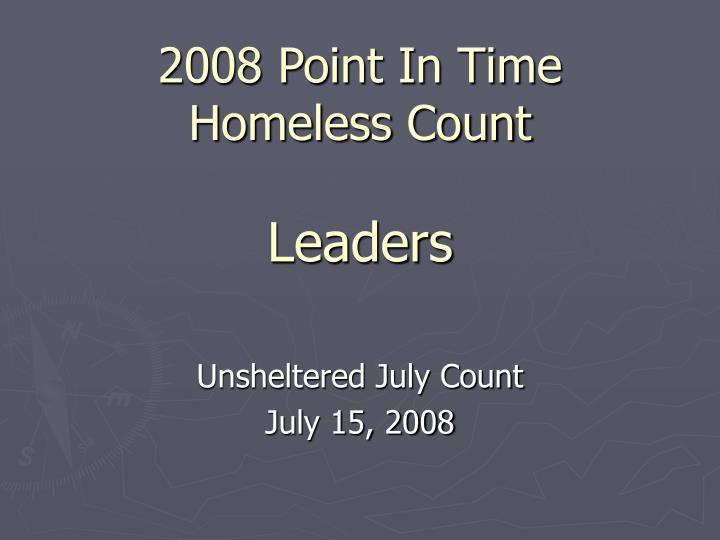 2008 point in time homeless count leaders n.