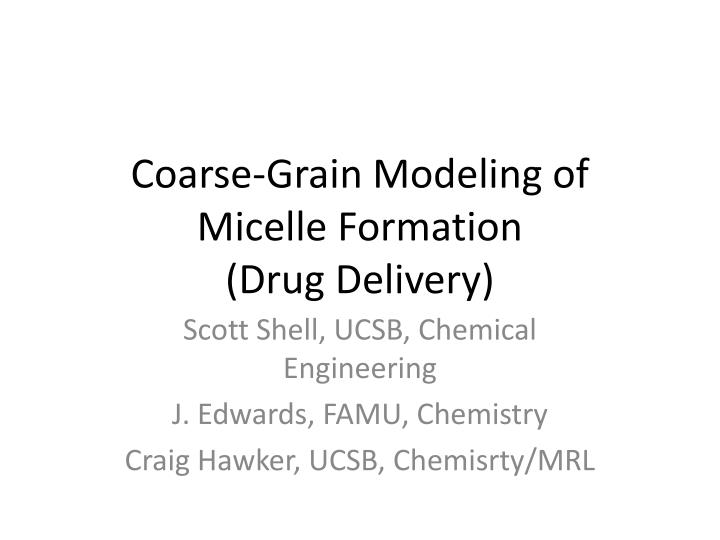 Coarse-Grain Modeling of Micelle Formation